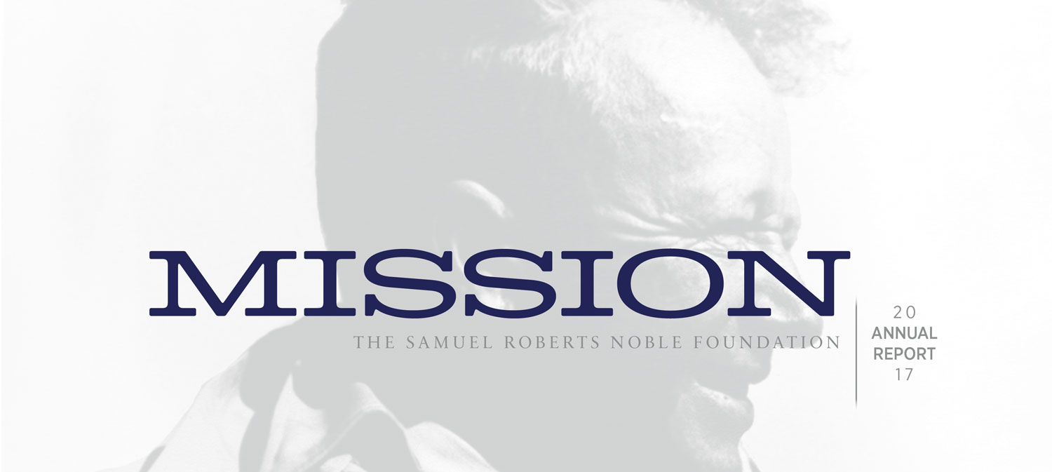 Mission | 2017 Annual Report | The Samuel Roberts Noble Foundation